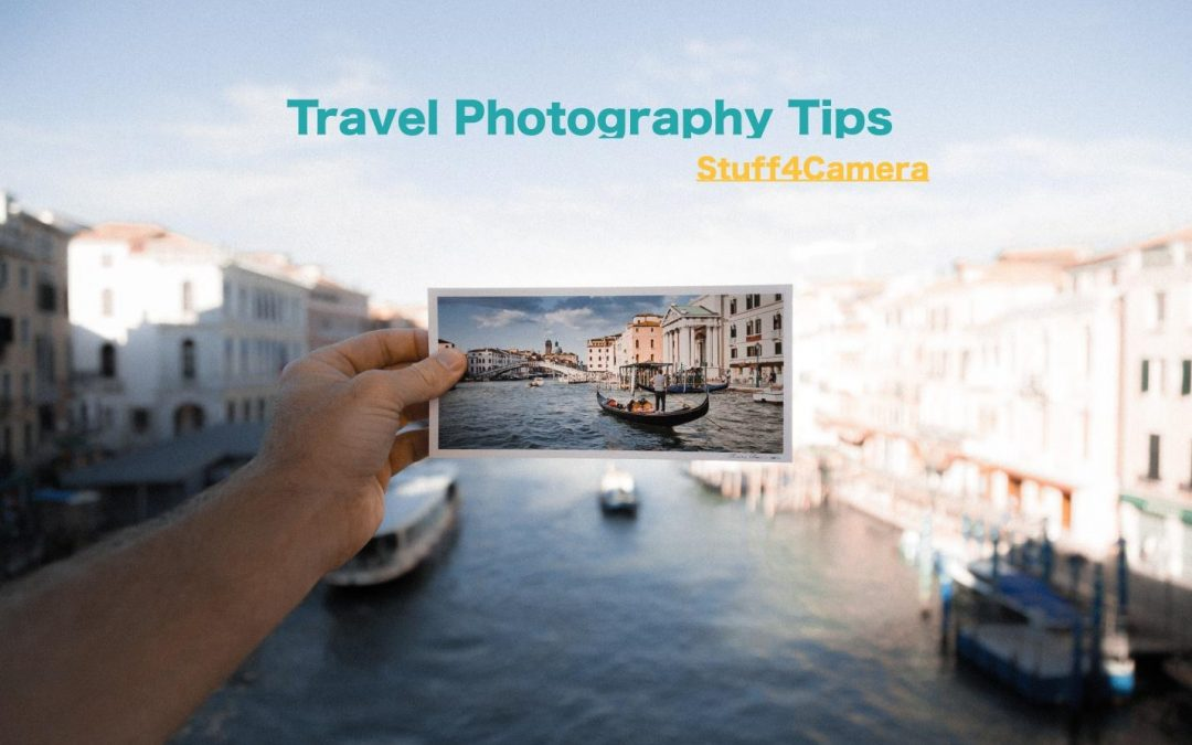 10 Travel Photography Tips to Capture Great Photos