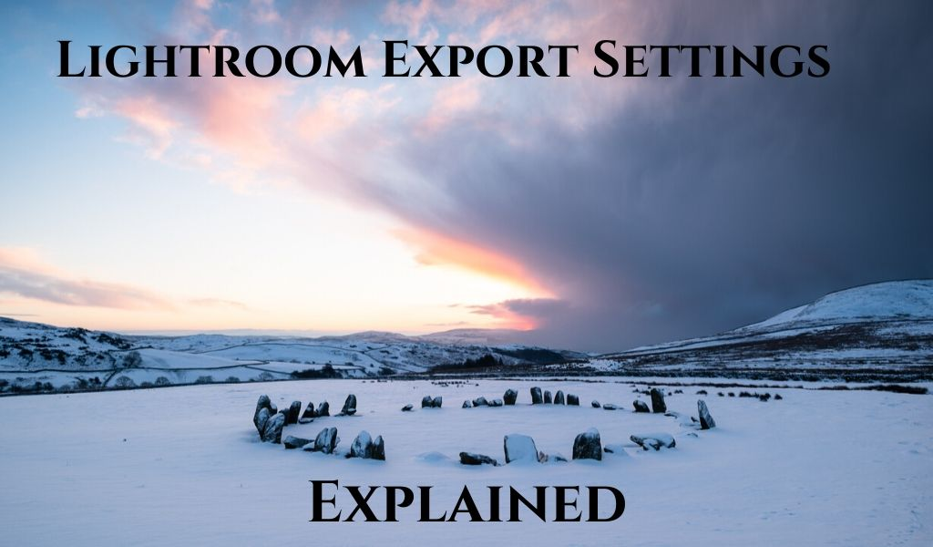 Lightroom export settings explained